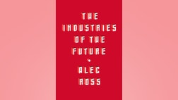 Alec Ross's new book offers in-depth analysis of the relationship between technology and government, business, and education, and predicts how future innovation will disrupt society.