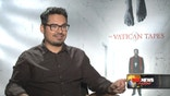 Michael Peña talks about filming in a mental hospital for The Vatican Tapes.