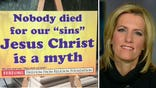 Laura Ingraham reacts to atheist sign calling Jesus Christ a myth