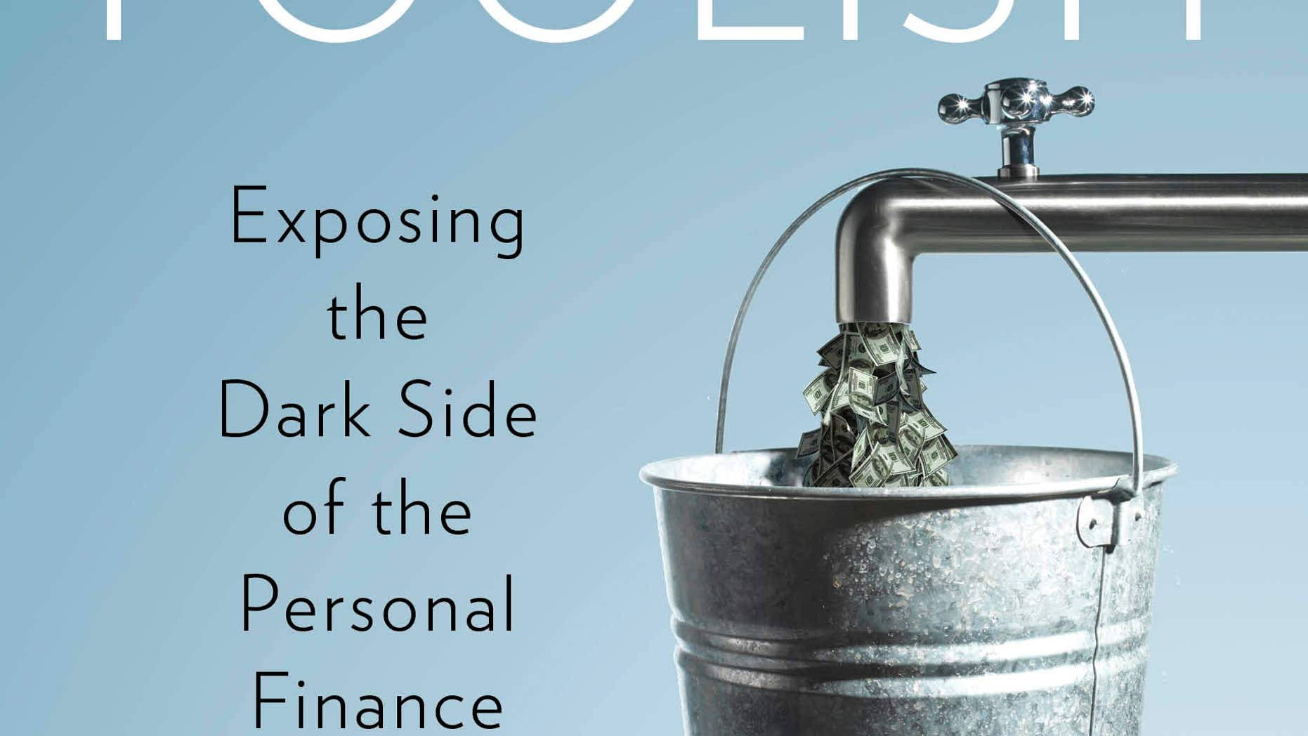 """This book cover image released by Portfolio/Penguin shows """"Pound Foolish: Exposing the Dark Side of the Personal Finance Industry,"""" by Helaine Olen.  (AP Photo/Portfolio/Penguin)"""