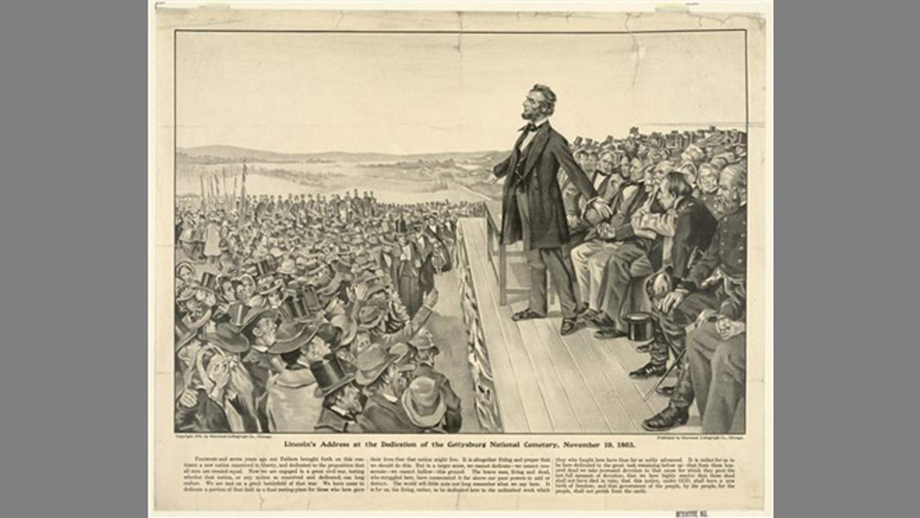 "This 1905 artist's rendering from the Sherwood Lithograph Co. via the Library of Congress depicts President Abraham Lincoln speaking at the dedication of the Gettysburg National Cemetery on Nov. 19, 1863. The Gettysburg Address is unusual among great American speeches, in part because the occasion did not call for a great American speech. Lincoln was not giving an inaugural address, a commencement speech or remarks in the immediate aftermath of a shocking national tragedy. ""No one was looking for him to make history,"" says the Pulitzer Prize winning Civil War historian James McPherson."