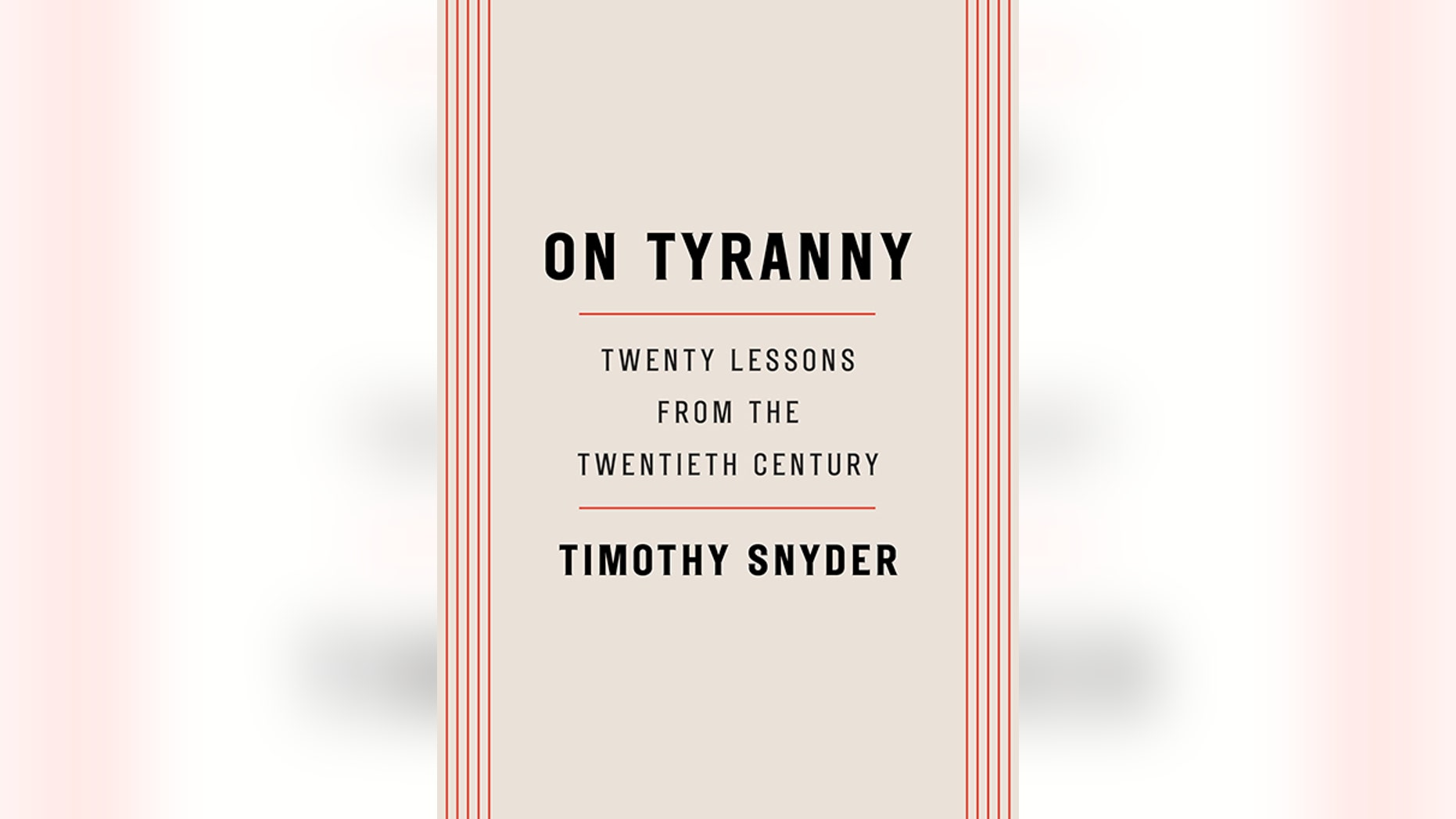 """This image released by Tim Duggan Books shows """"On Tyranny: Twenty Lessons from the Twentieth Century,"""" by Timothy Snyder. (Tim Duggan Books via AP)"""