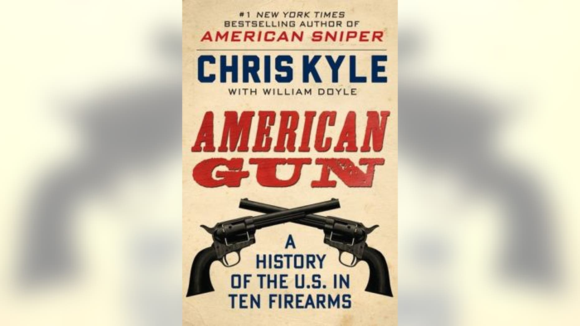 American Gun' by Chris Kyle and William Doyle | Fox News