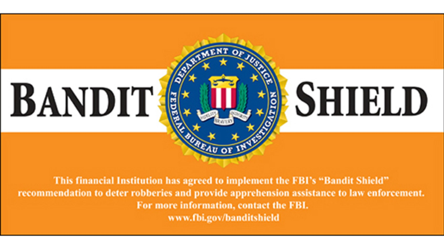 Banks that comply with the Bandit Shield Initiative will be rewarded with these Bandit Shield decals to be affixed to their doors by the FBI.
