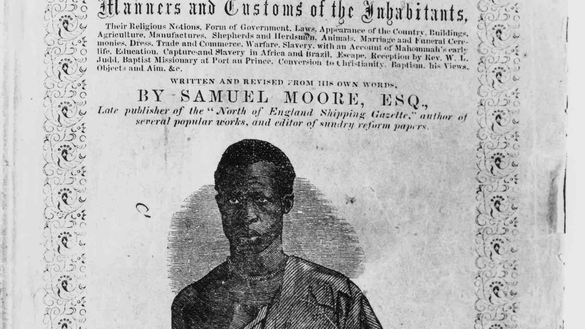 "This photo courtesy of Bruno Veras shows an image of Mahommah Gardo Baquaqua on the book cover of Baquaqua's auto-biography published in 1854 and titled, ""Biography of Mahommah G. Baquaqua,"" Taken from Africa and sold into slavery in Brazil, Baquaquas tale of escape to freedom in New York is the only known story of its kind, an in-depth, firsthand account of slavery in the South America country. But few in Brazil are aware of Baquaquas biography which, 160 years after it was written, is being published in Portuguese for the first time as momentum builds for the country to examine its complex racial past. (Courtesy of Bruno Veras via AP Photo)"