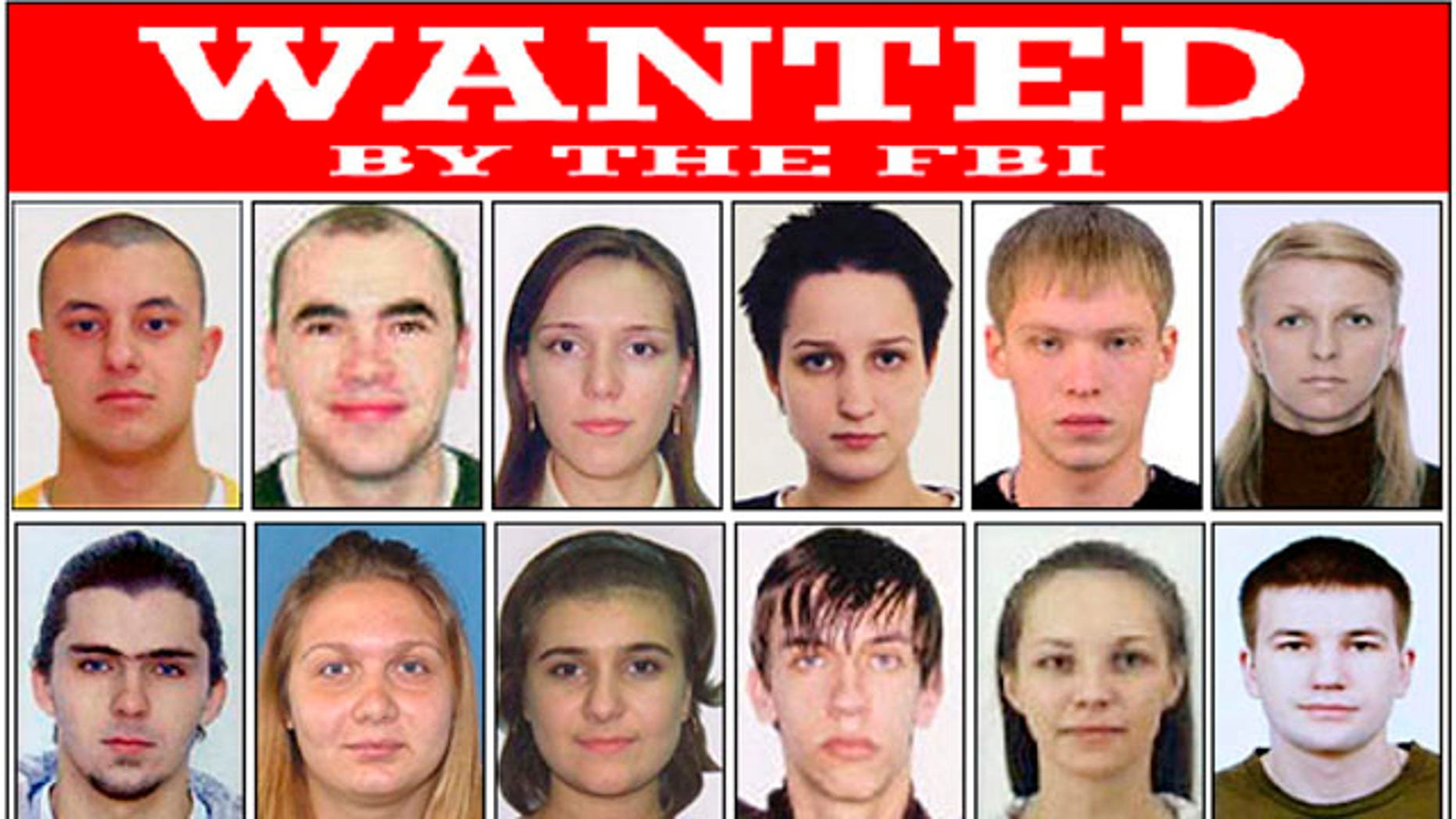 Part of a poster released by the FBI shows photos of Eastern European Cyber Criminals, wanted on a variety of federal charges stemming from criminal activities including money laundering, bank fraud, passport fraud, and identity theft in New York.
