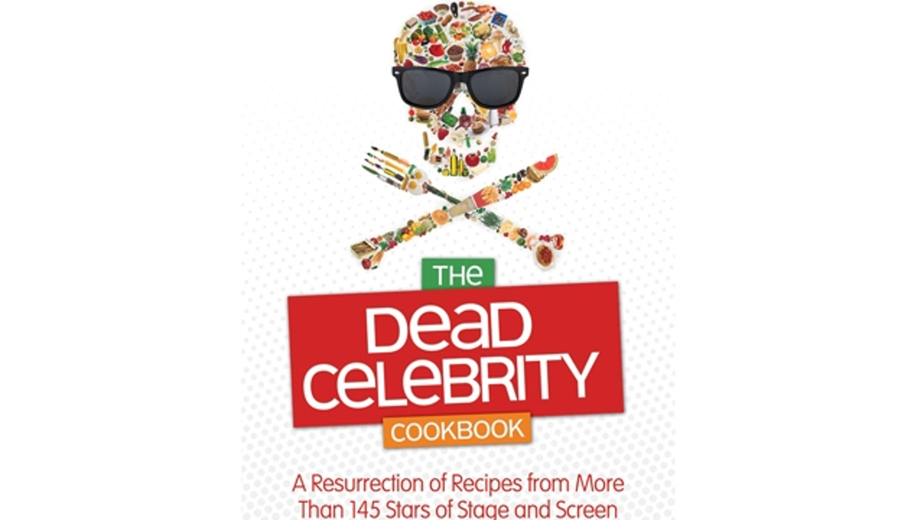 "Cover of Frank Decaro's ""Dead Celebrity Cookbook."""