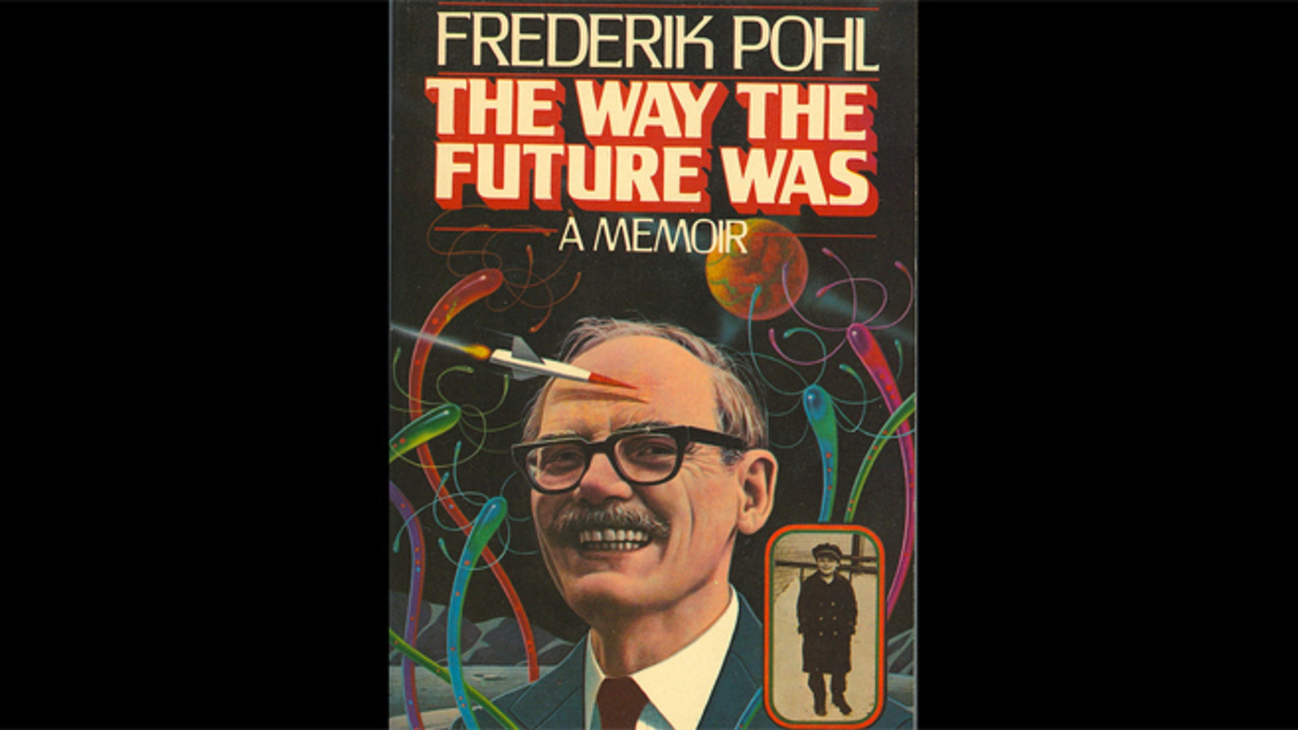 The Way the Future Was : A Memoir by Frederik Pohl.