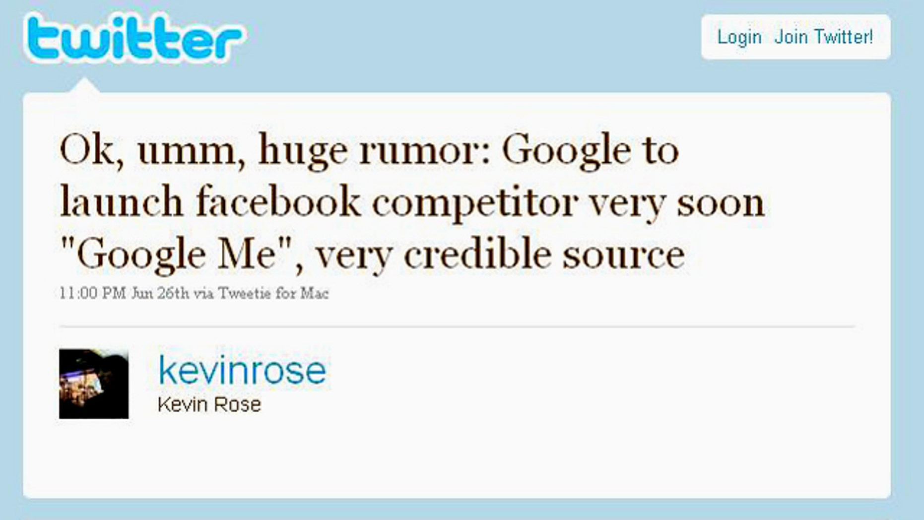 A twitter post from Digg founder Kevin Rose claims that Google is developing a service to compete with Facebook.