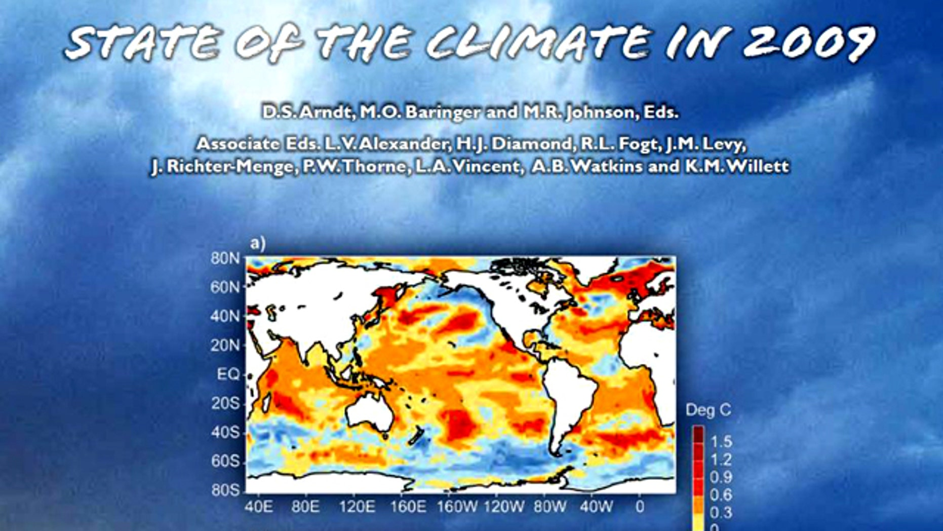 Climate scientists affirm the warming trend affecting the Earth in the latest climate change report by the National Oceanic and Atmospheric Administration.