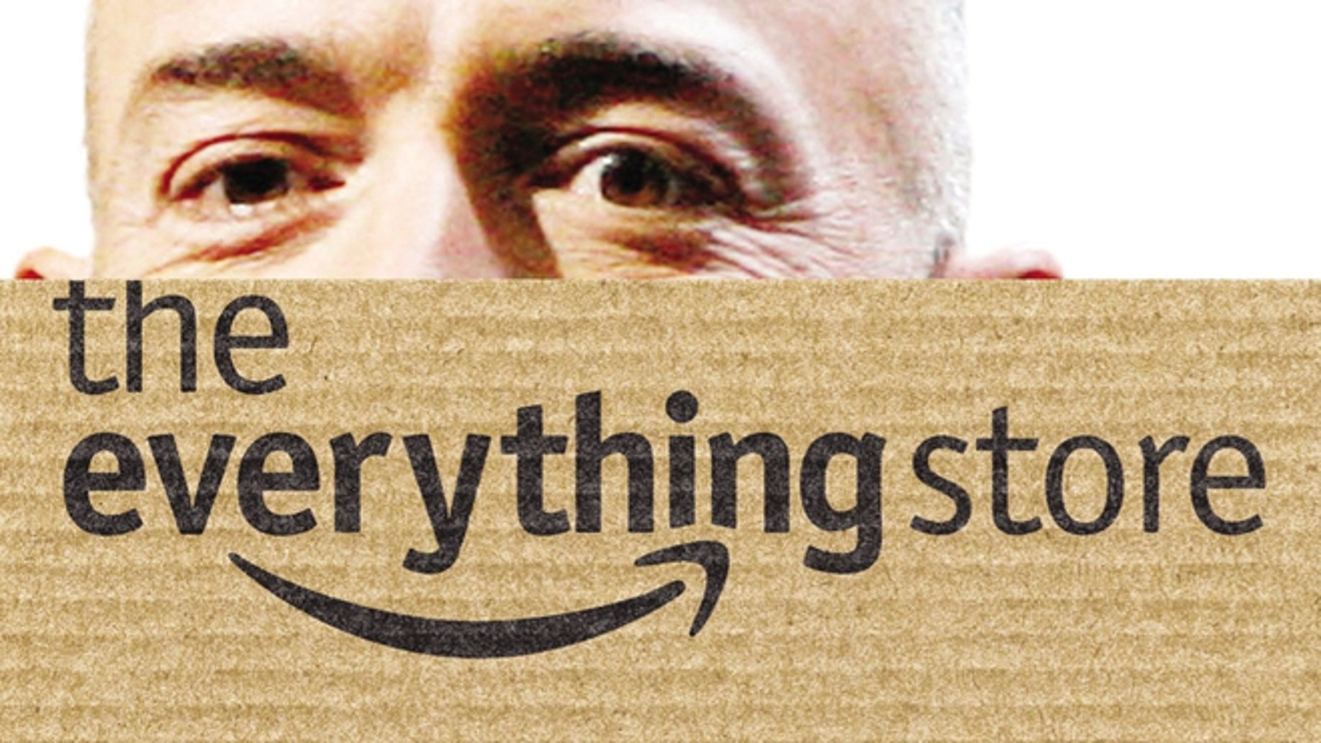 """The cover of the Businessweek reporter Brad Stone's new book, """"The Everything Store: Jeff Bezos and the Age of Amazon."""""""