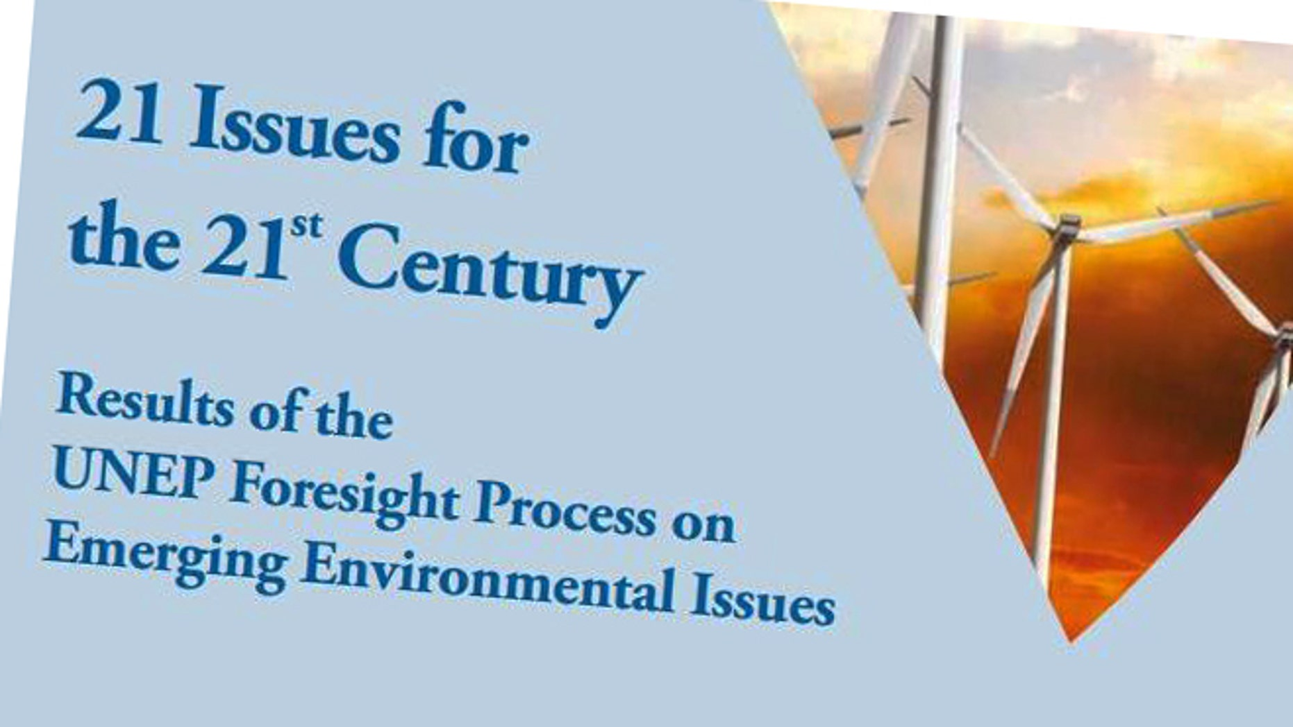 "The United Nations Environment Program (UNEP) Foresight Process report, titled ""21 Issues for the 21st Century,"" suggests global regulations of food and water to deal with impending shortages and threats."
