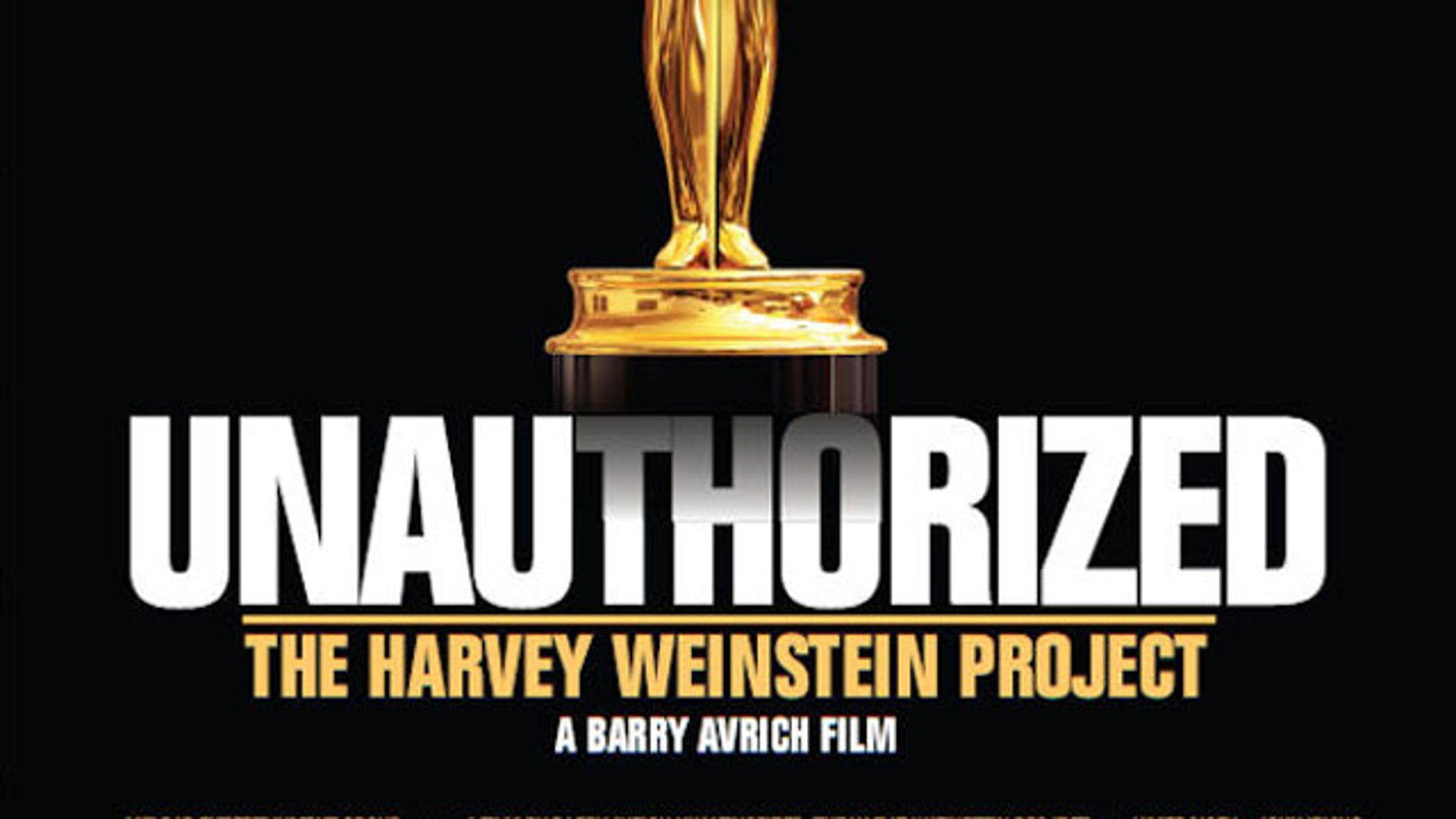 "A poster for Barry Avrich's new film ""Unauthorized: The Harvey Weinstein Project."""