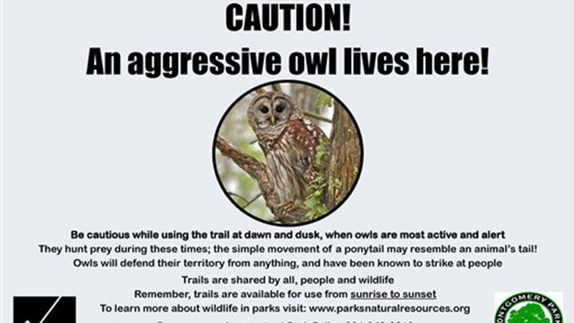 Oct. 14, 2105: This image provided by the Montgomery County, Md., Department of Parks shows the warning sign on the Capital Crescent Trail in Bethesda, Md. warning users about owl attacks.