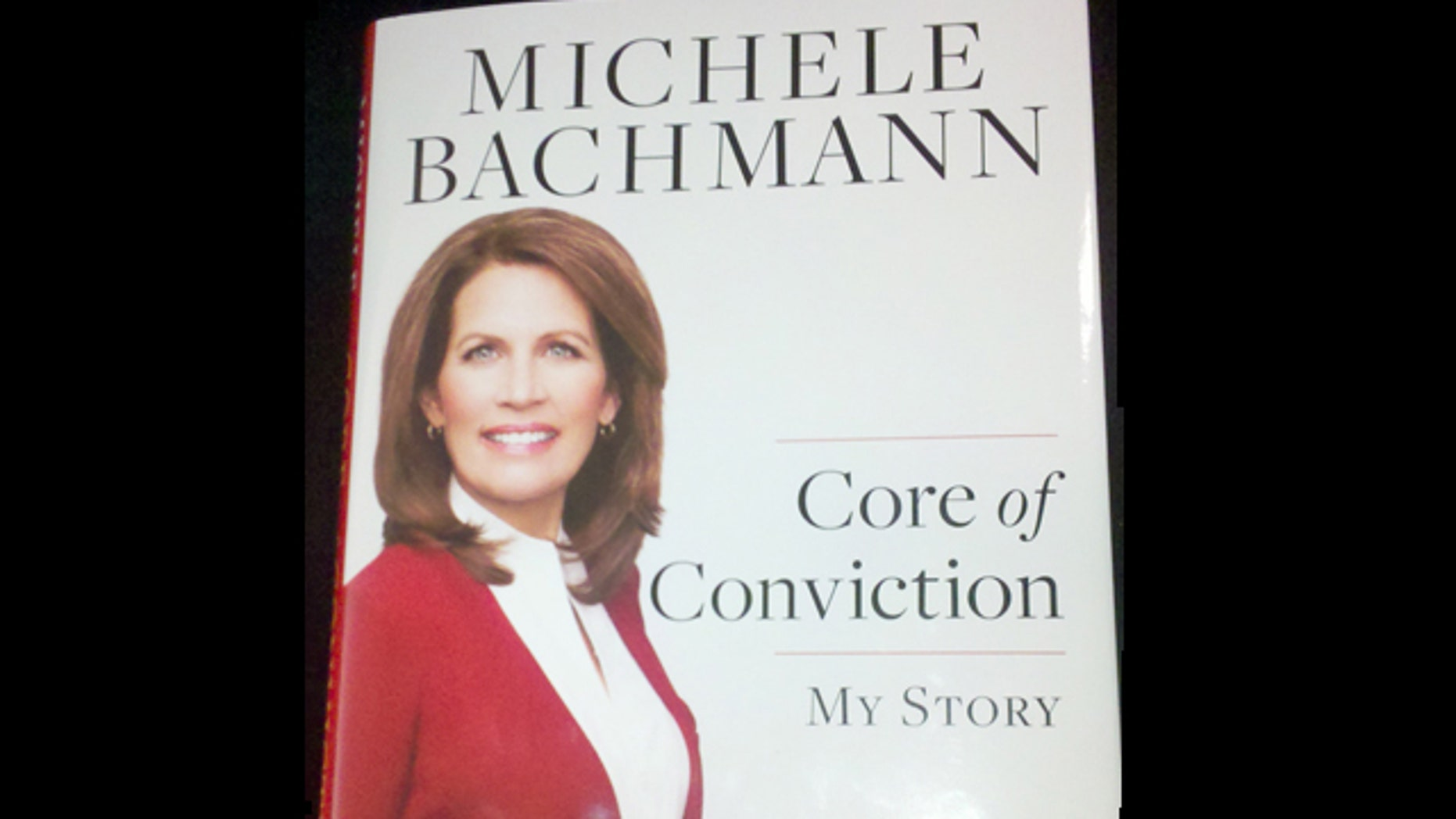 """Republican presidential candidate and Minnesota Rep. Michele Bachmann's New Book is Entitled """"Core of Conviction: My Story"""""""