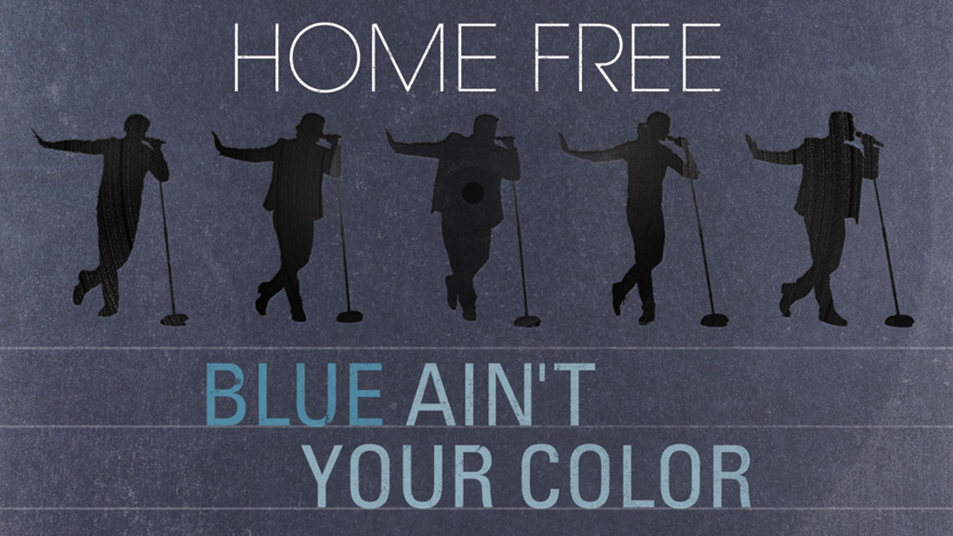 Exclusive Home Free Releases Music Video For Blue Aint Your Color