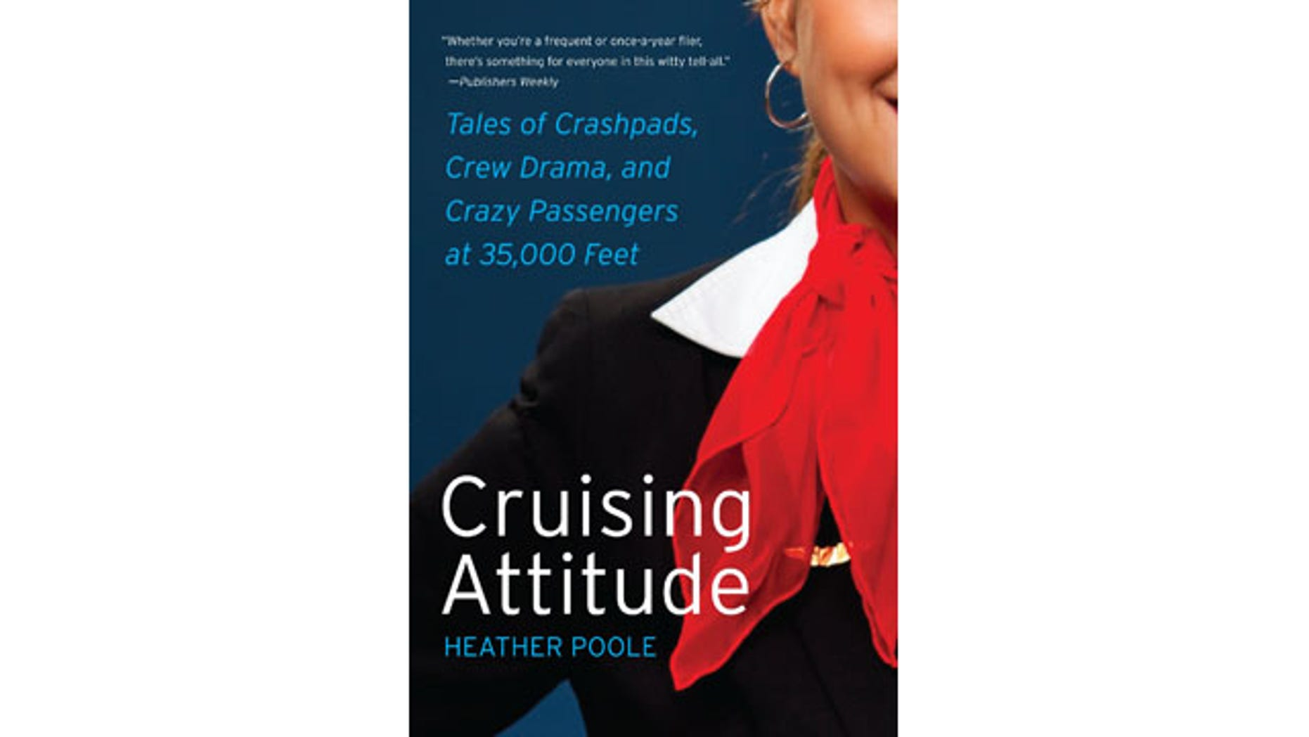 "Author Heather Poole is shown on the cover of her book, ""Crusing Attitude: Tales of Crashpads, Crew Drama, and Crazy Passengers at 35,000 Feet."""