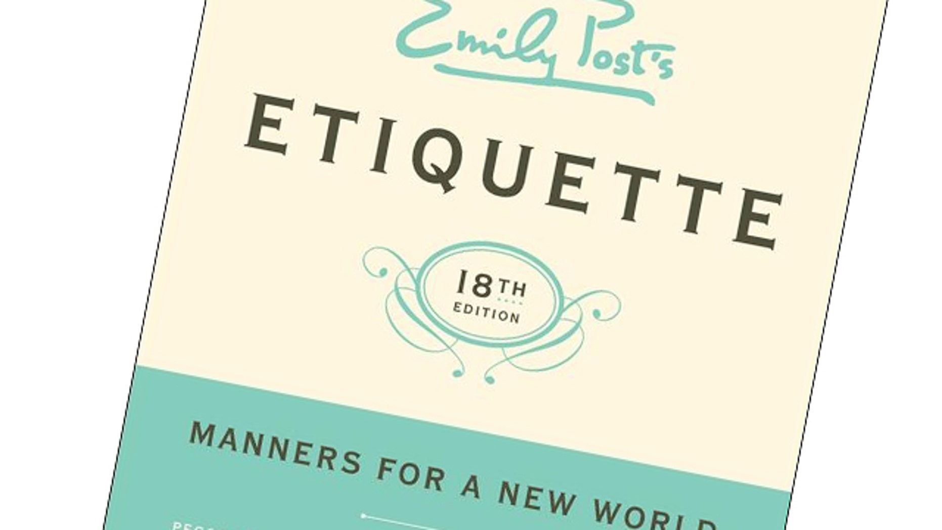 """The 18th editon of """"Emily Post's Etiquette,""""; the quintessential guide to modern manners, has been revised to include several chapters that cover manners in social media and technology."""