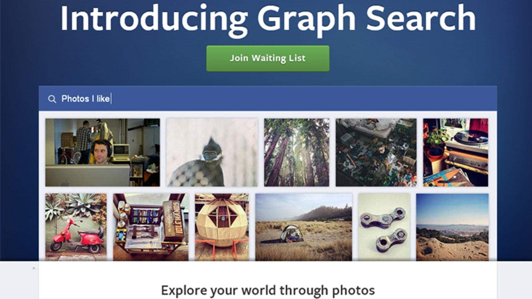 Facebook's new search engine allows users to search their Facebook social graph for people, places, photos and interests.