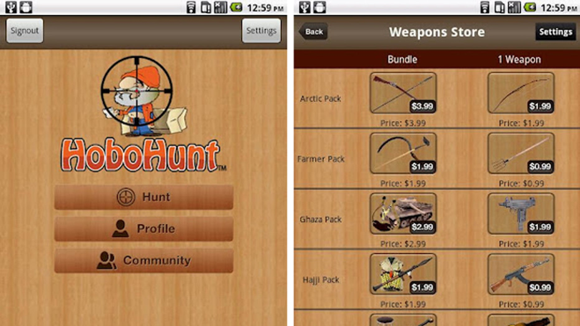 Buy the HoboHunt app, purchase weapons at the in game store, and start virtually killing the less fortunate, urges a new app available for Android-based mobile phones.