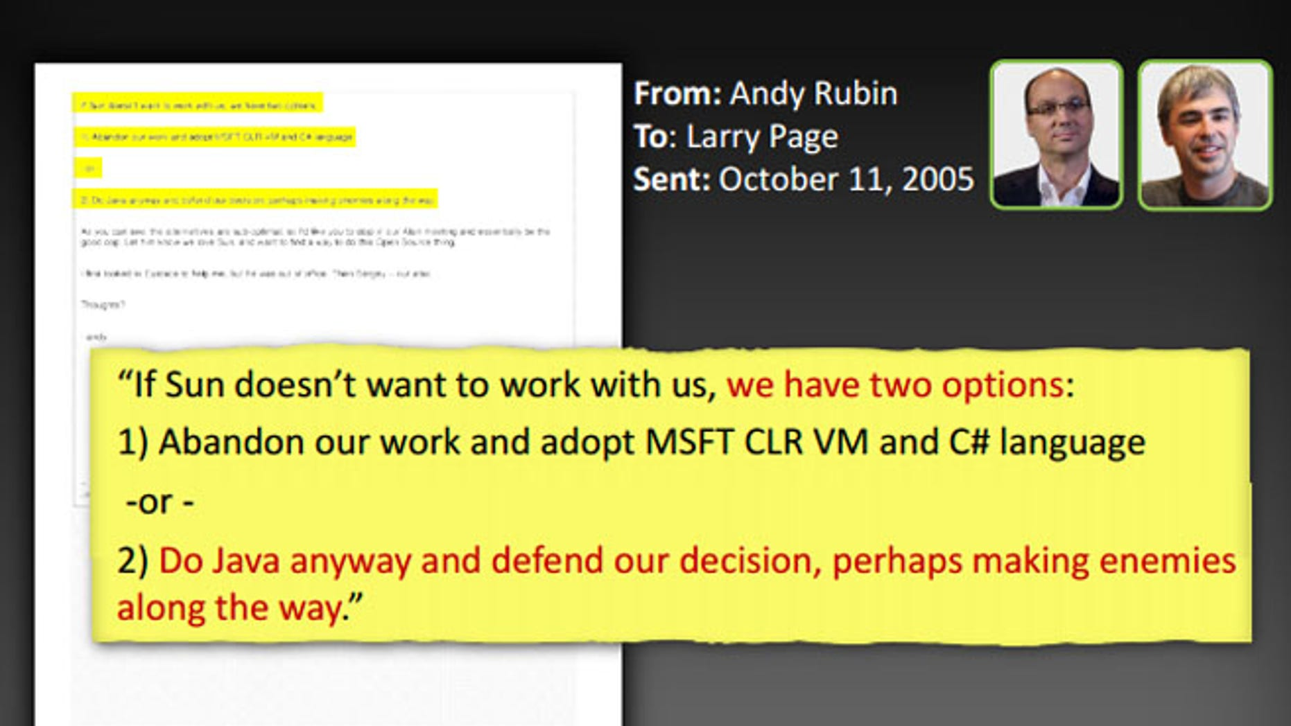 April 17, 2012: A 91-slide PowerPoint presentation released by Oracle lays out the company's case. The presentation quotes Google executives extensively arguing about the need to either license Java or simply plow ahead full steam -- damn the consequences.