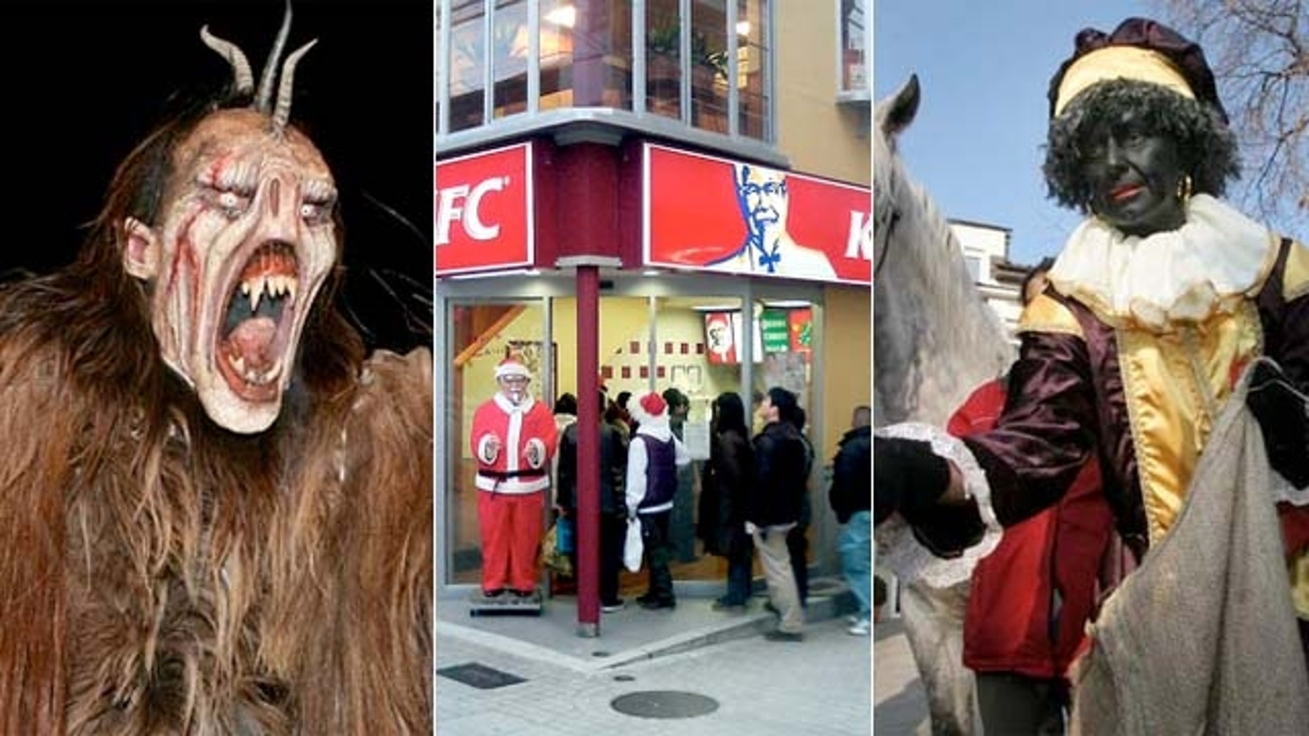 Odd Traditions: Austria has Krampusnacht Krampus, a goat-horned devil that shakes rusty chains and sticks at passing children; Japan celebrates with a chow-down at KFC; The Dutch have Black Peter, Santa's slave who abducts children that misbehave.