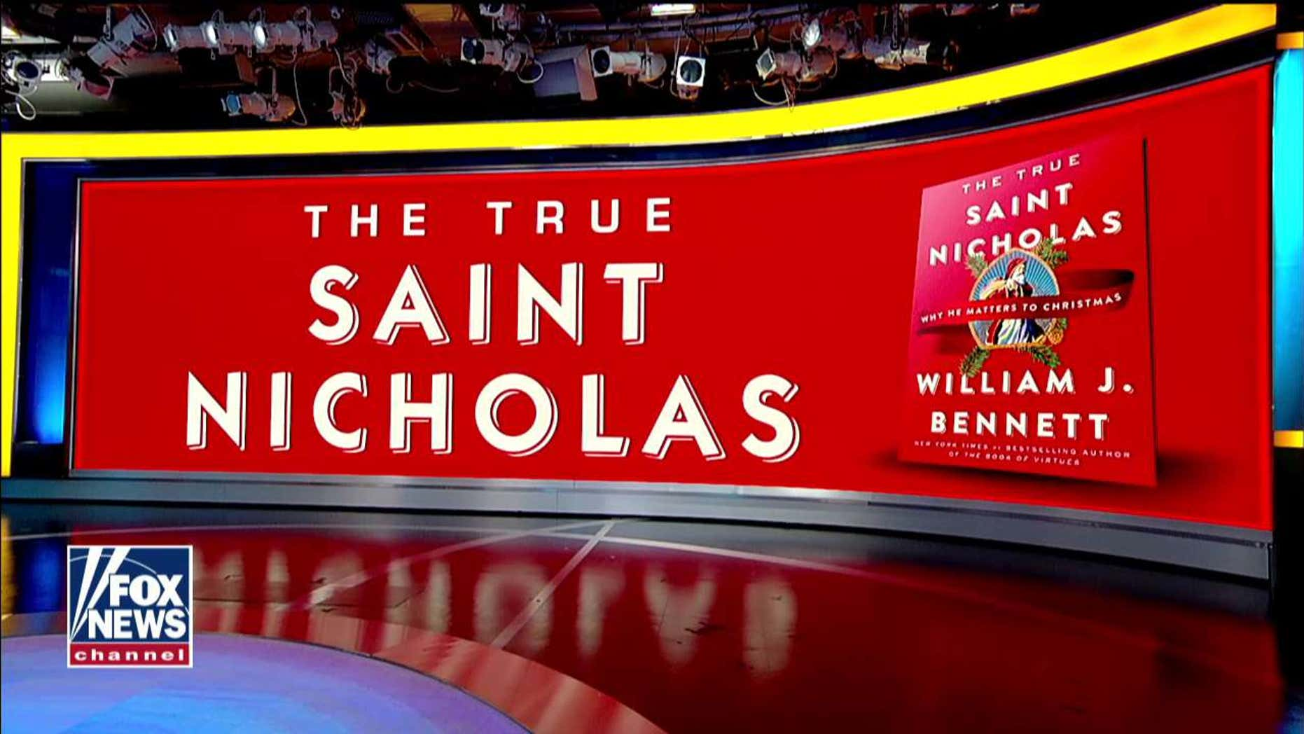 Fox News contributor Bill Bennett is the author of 'The True Saint Nicholas: Why He Matters to Christmas'