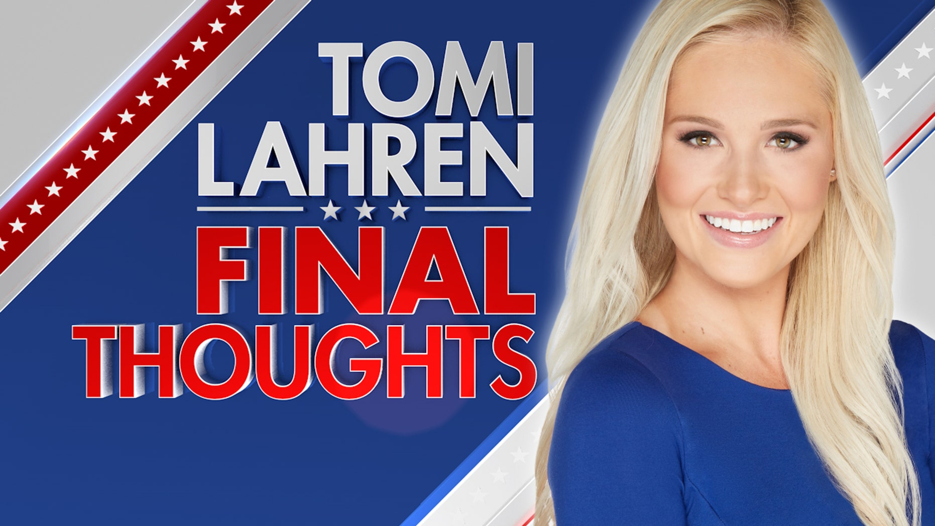 Westlake Legal Group Tomi_Lahren_Final_Thoughts_ENDFRAME Tomi Lahren: Biloxi police killing shows the 'war on cops' is real Tomi Lahren fox-news/us/us-regions/southeast/mississippi fox-news/us/crime/police-and-law-enforcement fox-news/opinion fox news fnc/opinion fnc article 1e1089ba-c6ac-5c46-8c01-8c343e57debe