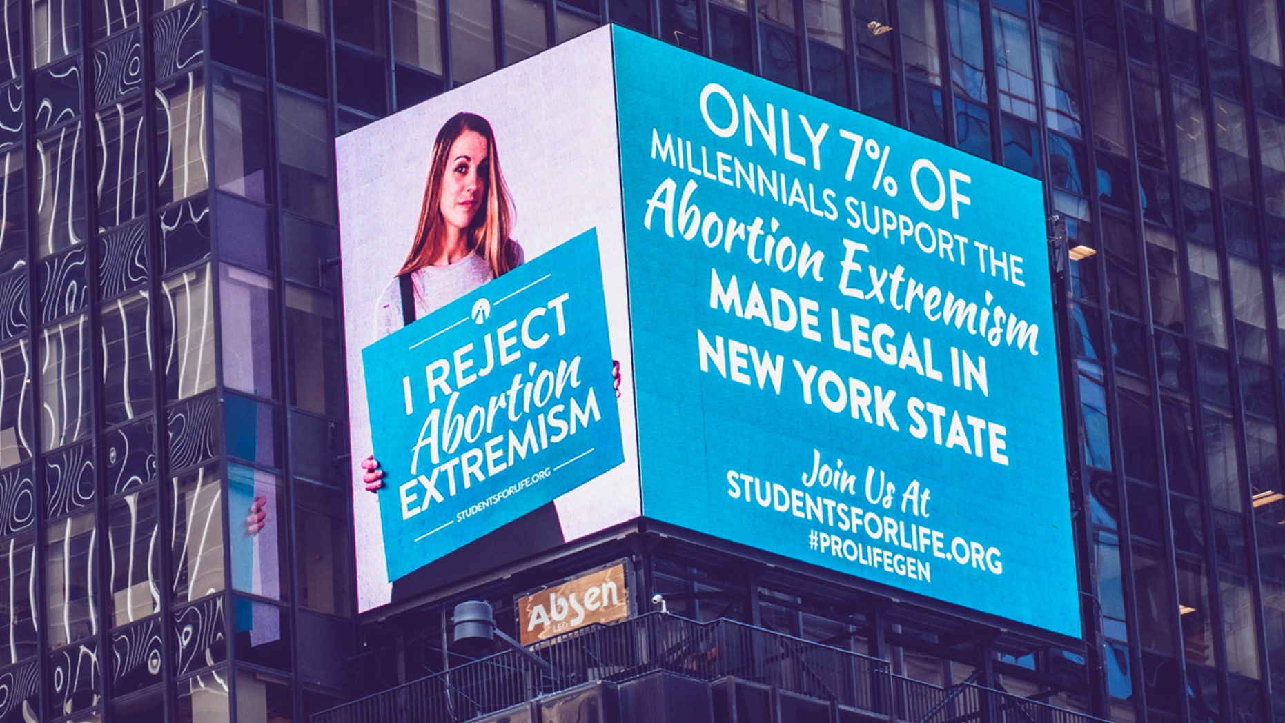"Students for Life of America, a national pro-life organization, had three different ads featured in Times Square slamming New York for its ""abortion extremism."""