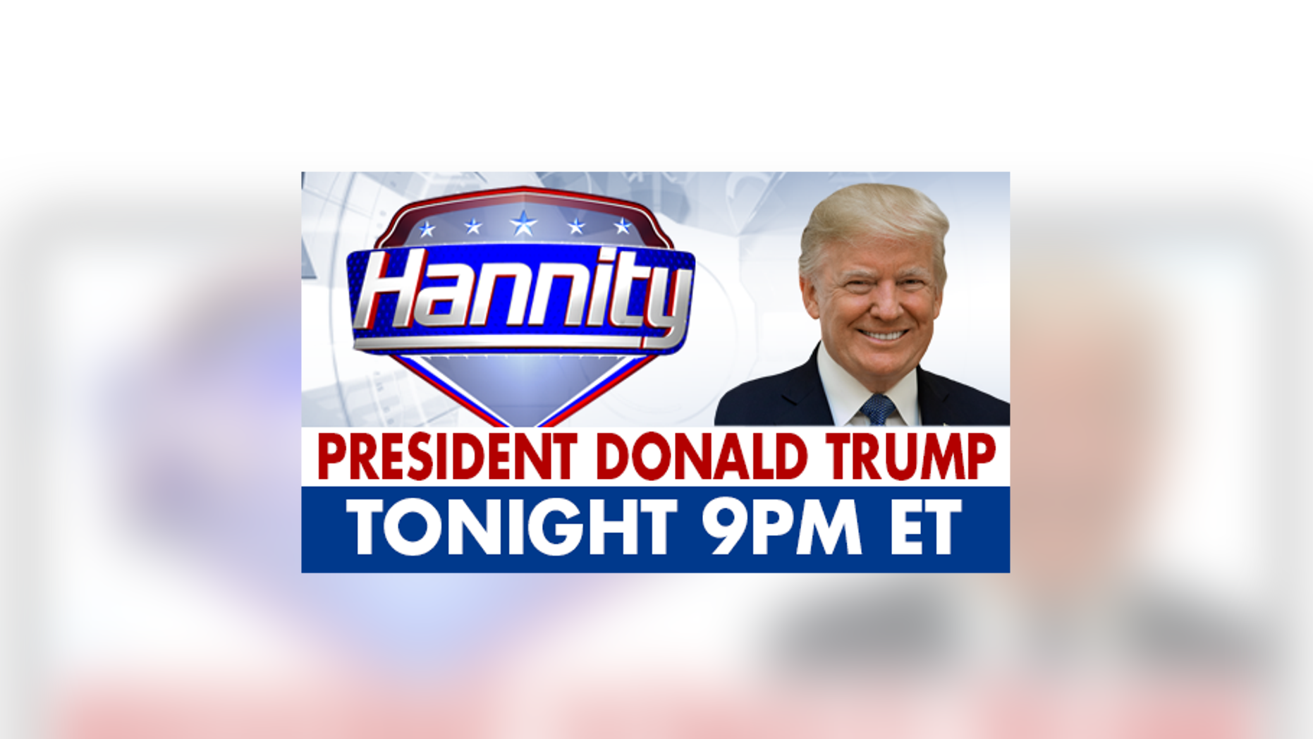Westlake Legal Group BUG_PROMO_HANNITY_PRES_TRUMP_TONIGHT_9PM Today on Fox News, June 19, 2019 fox-news/entertainment/media fox-news/entertainment fox news fnc/entertainment fnc c60ad90d-ce4b-598b-9f20-dc267b734c6e article