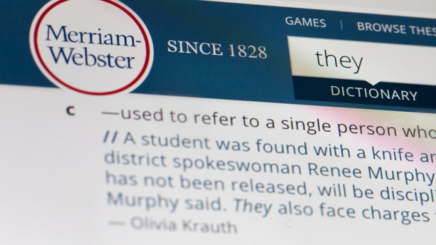 The language mavens at Merriam-Webster have declared the personal pronoun their word of the year based on a 313-percent increase in search at Merriam-Webster.com.