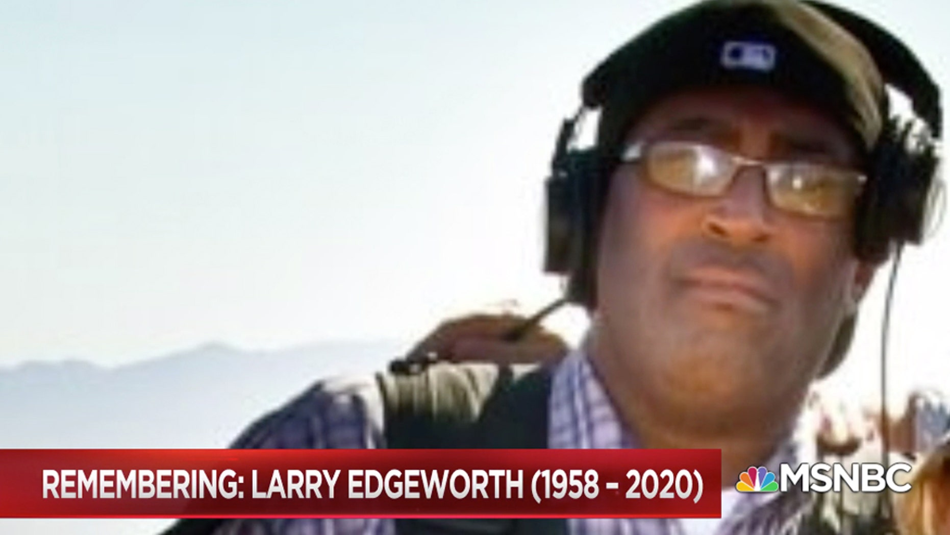 NBC News' Larry Edgeworth died after Thursday after testing positive for the coronavirus earlier this week.