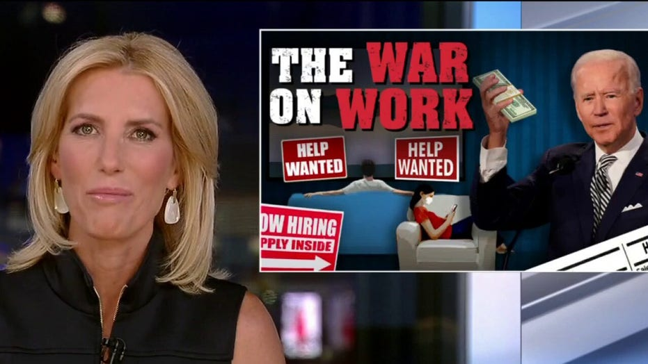Laura Ingraham: How the left is using fear to discourage America's work ethic