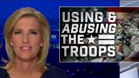 Ingraham: Democrats using national guardsmen for 'political theater'