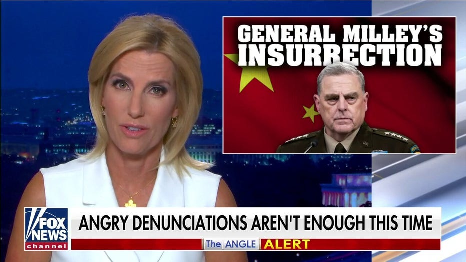 Ingraham: Milley's secret calls with Chinese 'a lot closer to an insurrection than anything we've seen'