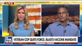California police officer quits over vaccine mandate: 'I decided to turn in my badge so I can speak up'