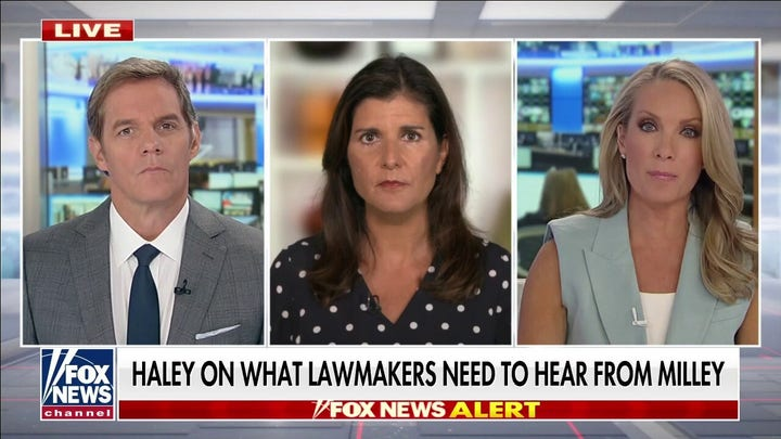 Haley slams Milley: You shouldn't have China's back, you should have your president's
