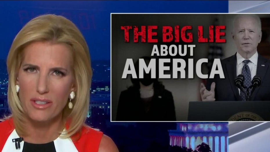 Ingraham slams Biden and Democrats for perpetuating 'big lie' that America is systemically racist