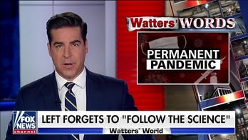 Jesse Watters: 'Left forgets to follow the science'