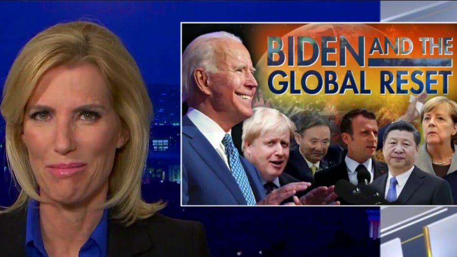 Ingraham: Biden's COVID shutdown, globalist 'reset' plans will cripple American freedoms, economy