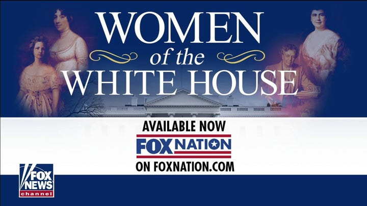 'Women of the White House' on Fox Nation dives deep into the stories of prominent first ladies