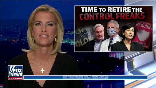 Laura Ingraham: 'Time to retire or just ignore' COVID 'control freaks' like Fauci, CDC