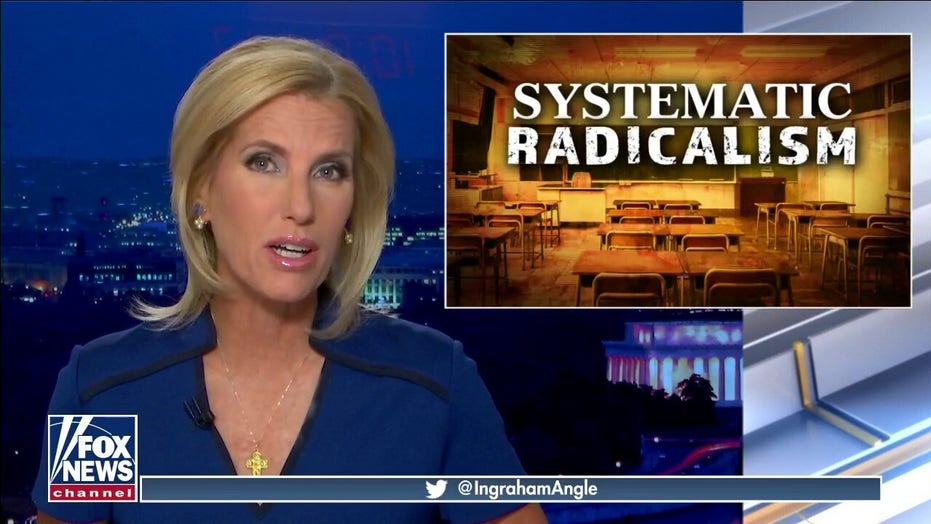 Ingraham: Left's revolution of 'systematic radicalism' can only be accomplished by changing how we teach kids