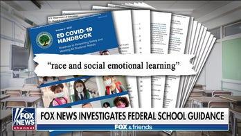 Fox News investigates Biden admin's federal school guidance tied to racial activist network
