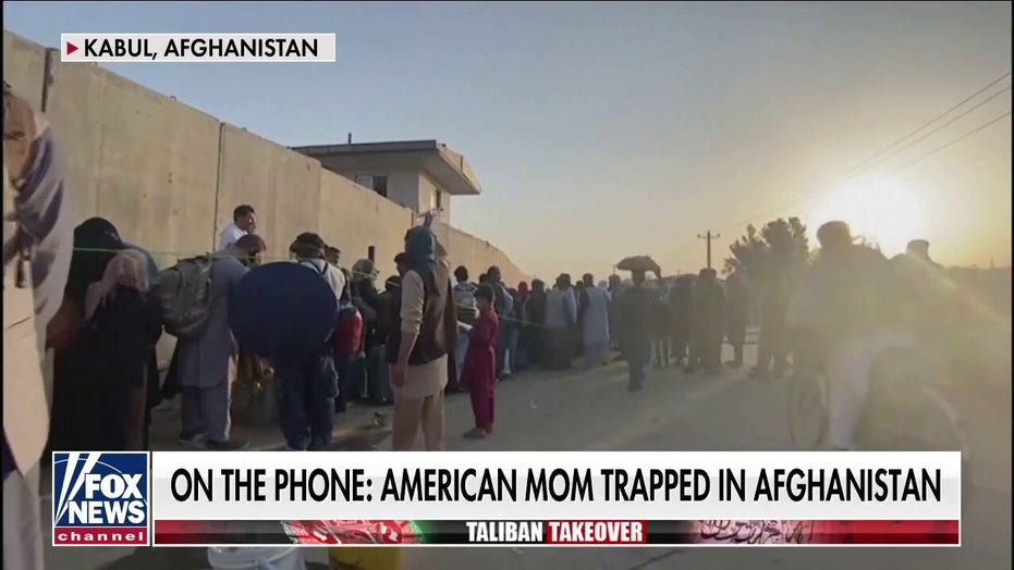 American mom makes urgent plea to Biden from Afghanistan: 'We are stranded, please help us'