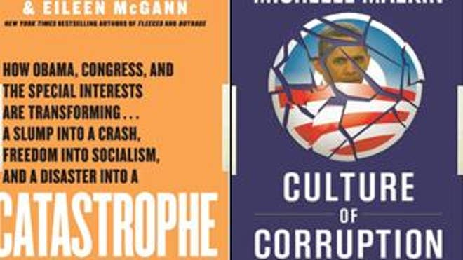 """Catastrophe"" by Dick Morris and Eileen McGann and ""Culture of Corruption"" by Michelle Malkin."