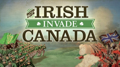 How a group of Irish-American Civil War veterans tried to take all of Canada as hostage