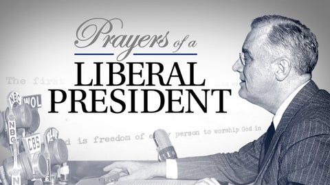How FDR's faith guided a nation through some of the toughest times in American history