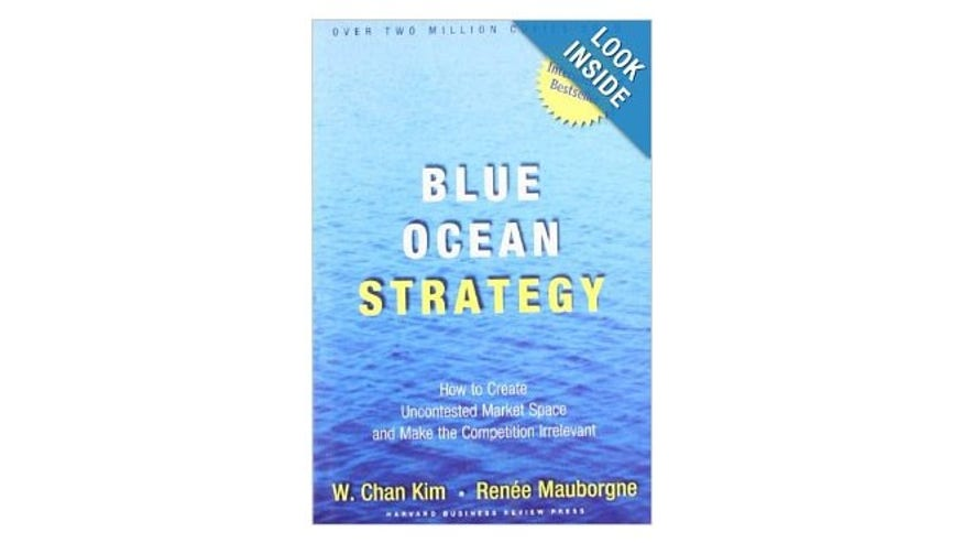 Blue Ocean Strategy, by W. Chan Kim and Renée Mauborgne (Harvard Business Review Press, 2003)