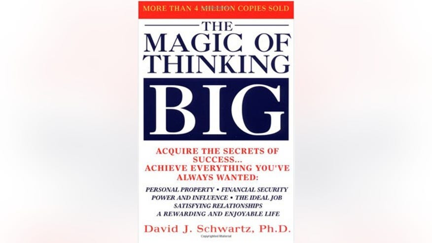 The Magic of Thinking Big, by David Schwartz (Fireside, 1987)